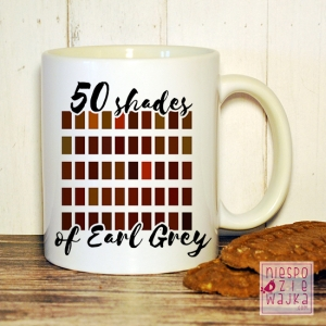 "Garnuszek ""50 Shades of Earl Grey"""