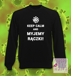 "Bluza ""Keep calm and myjemy rączki"""