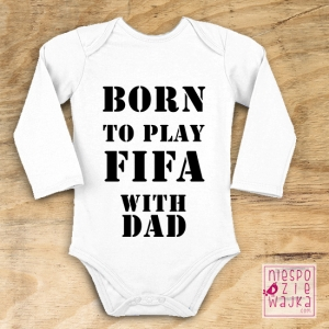 "Bodziak na ""Born to play FIFA with Dad"""
