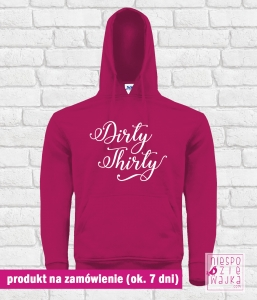 "Bluza z kapturem ""Dirty Thirty"" - malinowa"