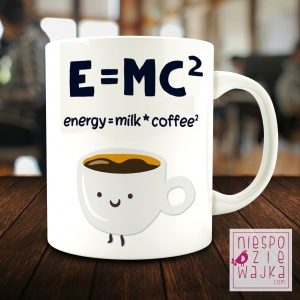 "Kubek ""E=mc2"" Energy = milk*coffee2"