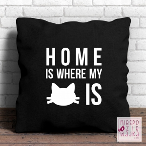 "Poduszka ""Home is where my cat is"""