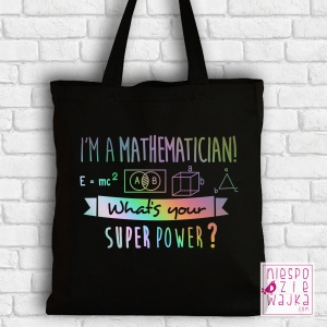 "Torba ""I'm a mathematician, what's your superpower?"" czarna"