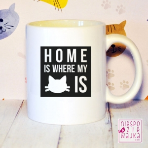 "Garnuszek ""Home is where my cat is"""