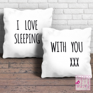 Poduszka I love sleeping ..... with you - dwustronna