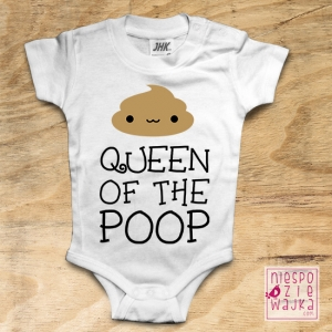 "Bodziak ""Queen of the poop"""