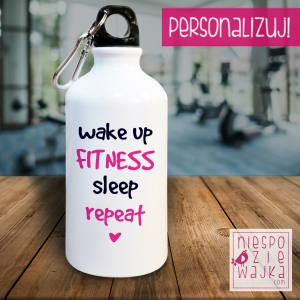 "Bidon sportowy ""Wake up [fitness] sleep repeat"" na siłownię, fitness"