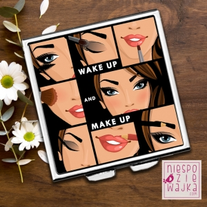 "Lusterko kwadratowe ""Wake up and make up"""