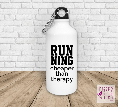 Bidon sportowy, fitness, butelka na wodę Running cheaper than therapy